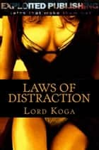 Laws of Distraction ebook by Lord Koga