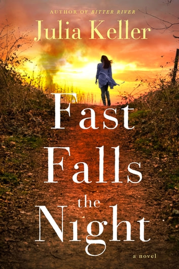 Fast Falls the Night - A Bell Elkins Novel ebook by Julia Keller