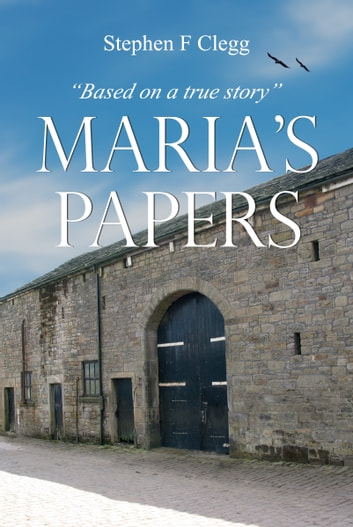 Maria's Papers ebook by Stephen Clegg