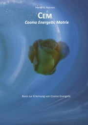 CEM - Cosmo Energetic Matrix - CEM Basisbuch ebook by Kobo.Web.Store.Products.Fields.ContributorFieldViewModel