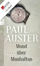 Mond über Manhattan ebook by Paul Auster, Werner Schmitz