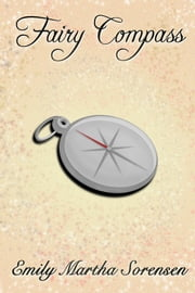 Fairy Compass ebook by Emily Martha Sorensen