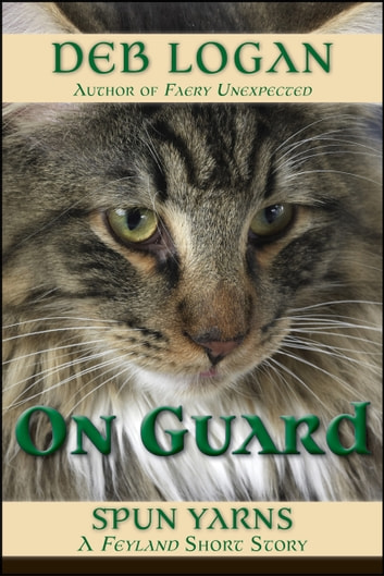 On Guard - A Feyland Story ebook by Deb Logan