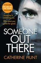 Someone Out There eBook by Catherine Hunt