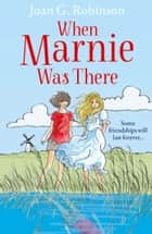 When Marnie Was There (Essential Modern Classics) ebook by Joan G. Robinson
