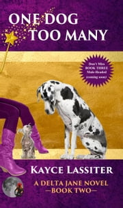 One Dog Too Many - Delta Jane Series, #2 ebook by Kayce Lassiter