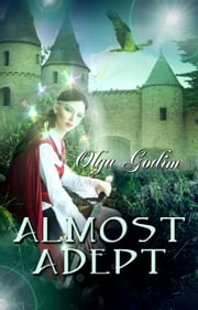 Almost Adept ebook by Olga Godim