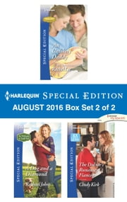 Harlequin Special Edition August 2016 Box Set 2 of 2 - An Unlikely Daddy\A Dog and a Diamond\The Doctor's Runaway Fiancée ebook by Rachel Lee,Rachael Johns,Cindy Kirk