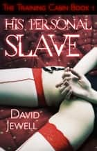 His Personal Slave ebook by David Jewell
