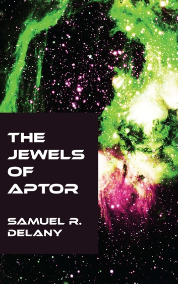 The Jewels of Aptor ebook by Samuel R. Delany