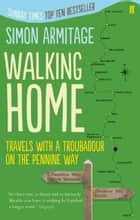 Walking Home ebook by Simon Armitage