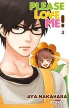 Please love me ! T03 ebook by Aya Nakahara