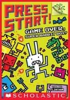 Game Over, Super Rabbit Boy! A Branches Book (Press Start! #1) ebook by Thomas Flintham, Thomas Flintham