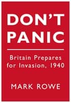 Don't Panic ebook by Mark Rowe