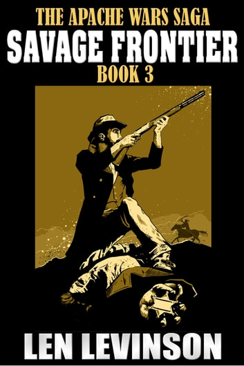 Savage Frontier ebook by Len Levinson