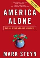 America Alone - The End of the World As We Know It ebook by Mark Steyn