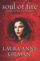 Soul of Fire (Luna) ebook by Laura Anne Gilman