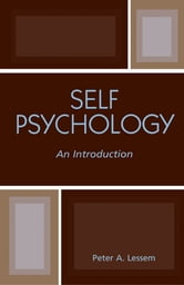Self Psychology - An Introduction ebook by Peter A. Lessem
