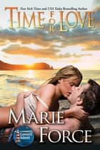 Time for Love Gansett, Island Series, Book 9 ebook by Marie Force