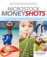 Microstock Money Shots - Turning Downloads into Dollars with Microstock Photography ebook by Ellen Boughn