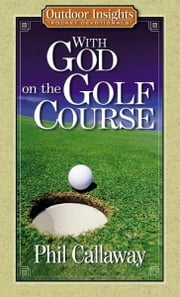 With God on the Golf Course ebook by Phil Callaway