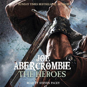 The Heroes - A First Law Novel audiobook by Joe Abercrombie