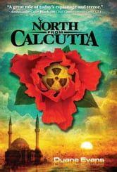 North From Calcutta ebook by Duane Evans,Deborah Rhoney
