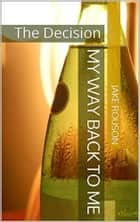 My Way Back To Me ebook by Jake Rouson