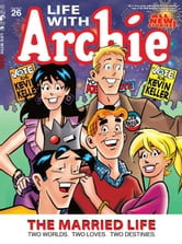 Life With Archie Magazine #26 ebook by Paul Kupperberg, Fernando Ruiz, Bob Smith, Jack Morelli, Glenn Whitmore, Pat Kennedy, Tim Kennedy, Jim Amash