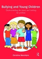 Bullying and Young Children ebook by Christine Macintyre