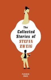 The Collected Stories of Stefan Zweig ebook by Stefan Zweig,Anthea Bell
