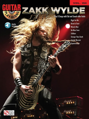 Zakk Wylde (Songbook) - Guitar Play-Along Volume 150 ebook by Zakk Wylde