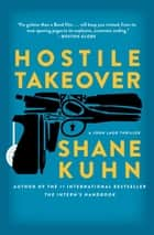 Hostile Takeover - A John Lago Thriller ebook by Shane Kuhn