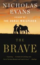 The Brave - A Novel ebook by Nicholas Evans