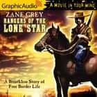 Rangers of the Lone Star [Dramatized Adaptation] audiobook by Zane Grey