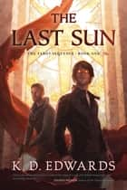 The Last Sun ebook by K.D. Edwards