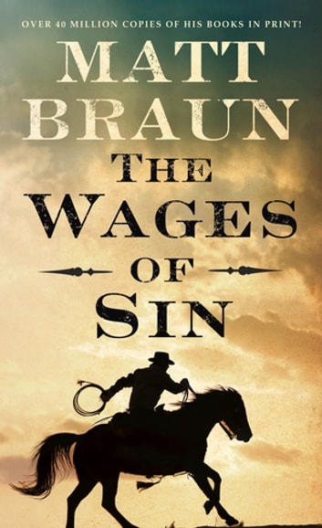 The Wages of Sin - An Ash Tallman Western ebook by Matt Braun