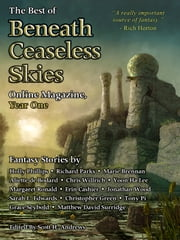 The Best of Beneath Ceaseless Skies, Year One ebook by Marie Brennan,Richard Parks,Scott H. Andrews (Editor)