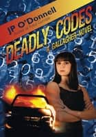 Deadly Codes ebook by JP O'Donnell