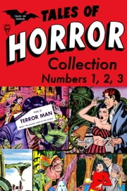 Tales of Horror Collection, Numbers 1, 2, 3 ebook by Yojimbo Press LLC,Toby / Minoan