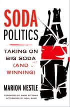 Soda Politics - Taking on Big Soda (And Winning) ebook by Marion Nestle