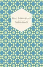 Essays - Hilaire Belloc eBook by Hilaire Belloc