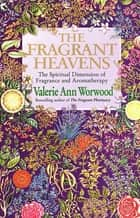 The Fragrant Heavens ebook by