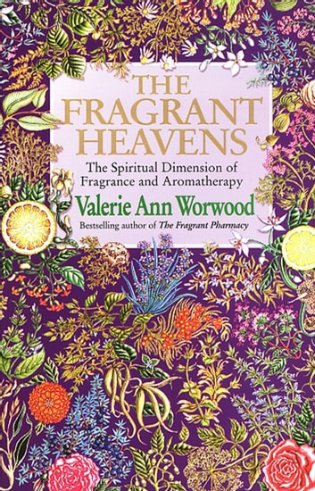 The Fragrant Heavens ebook by Valerie Ann Worwood
