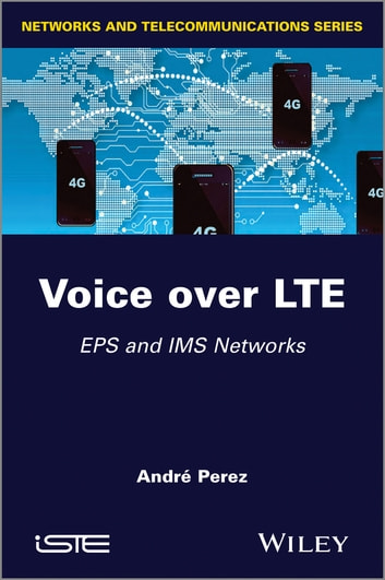 Voice over LTE - EPS and IMS Networks ebook by André Perez