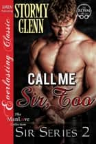 Call Me Sir, Too ebook by