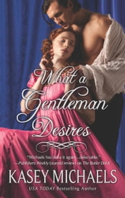 What a Gentleman Desires ebook by Kasey Michaels