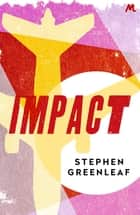 Impact ebook by Stephen Greenleaf