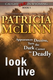 Look Live (Caught Dead in Wyoming) ebook by Patricia McLinn
