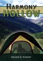 HARMONY HOLLOW ebook by Donald G. Kramer